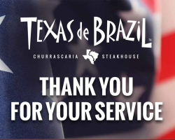 In Honor of Veterans Day, Texas de Brazil is Saluting Active Duty Military & Veterans with a Huge Discount from November 11-13, 2019!