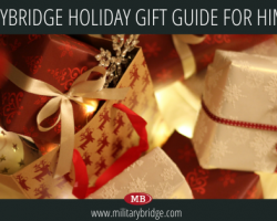 The holidays are upon us and MilitaryBridge is sharing our holiday gift guides with military discounts & savings!